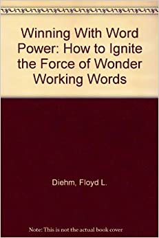 Book Winning With Word Power: How to Ignite the Force of Wonder Working Words
