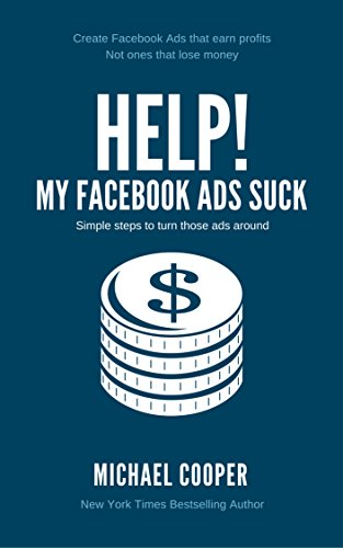 help-my-facebook-ads-suck-simple-steps-to-turn-those-ads-around