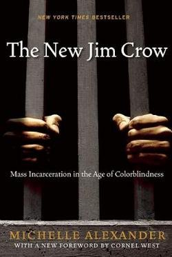 Michelle Alexander: The New Jim Crow (Paperback - Revised Ed.); 2012 Edition