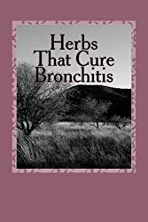 Herbs That Cure - Bronchitis (English Edition)