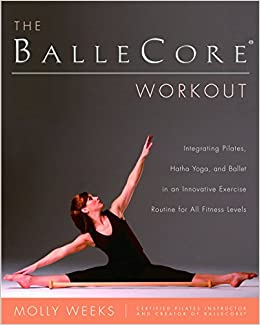 Amazon Fr The Ballecore Workout Integrating Pilates
