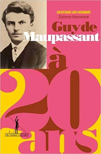 Amazon Fr Guy De Maupassant A 20 Ans Les Debuts De Bel