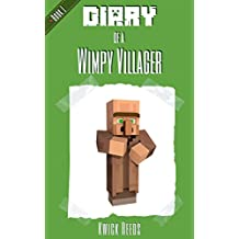 Diary of a Wimpy Villager Book 1: (Unofficial Minecraft Diary Books)