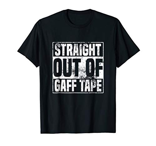 Straight out of Gaff Tape - Funny Stage Crew T shirt