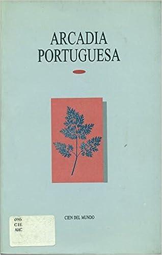 Arcadia portuguesa (Spanish Edition): Jorge Ruedas De La Serna: 9789682983313: Amazon.com: Books