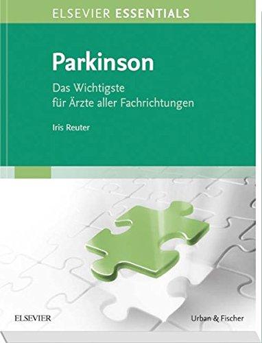 ELSEVIER ESSENTIALS Parkinson  Das Wichtigste Für Ärzte Aller Fachrichtungen
