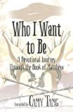 Who I Want to Be: A Devotional Journey Through the Book of Matthew