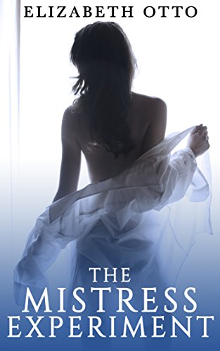 The Mistress Experiment (Mistress series Book 1)