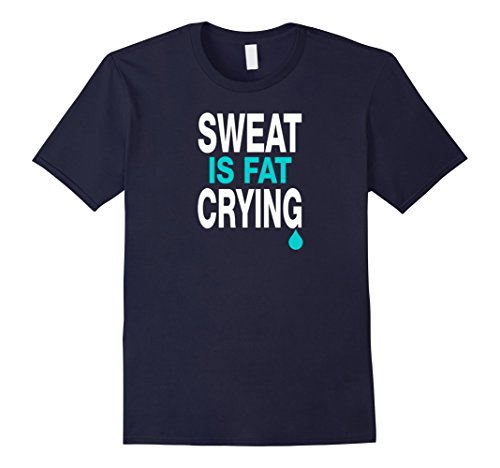 Men's Sweat Is Fat Crying T-Shirt Funny Gym Workout Shirt 2XL Navy