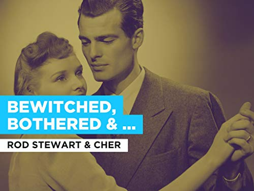 Rodgers Hart Bewitched - Bewitched, Bothered & Bewildered in the Style of Rod Stewart & Cher