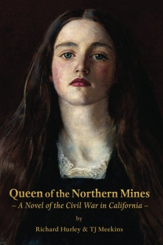 (Queen of the Northern Mines: A Novel of the Civil War in California)