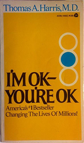 I'M O.K.- You'Re O.K. by Thomas Harris