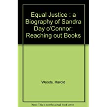 Equal Justice: A Biography of Sandra Day O'Connor