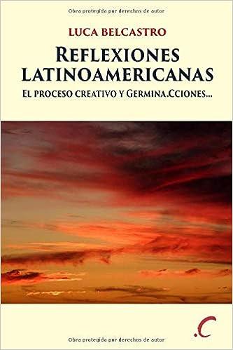 Reflexiones latinoamericanas: El proceso creativo y Germina ...