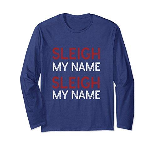 Unisex Sleigh My Name- Funny Christmas T-Shirt Medium Navy