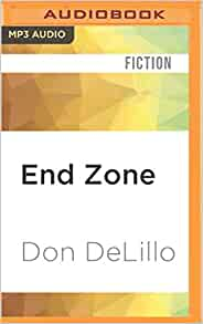 end zone don delillo essay Don delillo, end zone (kindle edition) throughout don delillo's novel end zone essay 2 notes on obtaining and playing braid and world of warcraft syllabus useful sites braid homepage download steam purchase and download warcraft.
