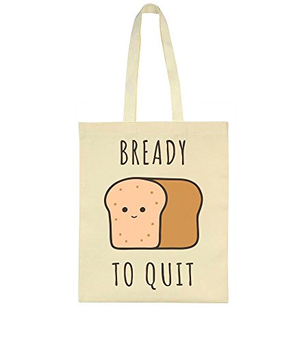 Bready Tote Disappointed Quit Bag Loaf Of To Bread rqSfAxvrnw