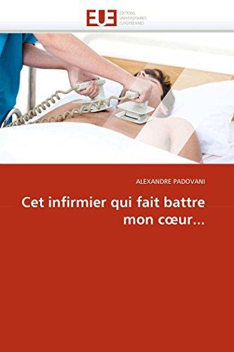 Cet infirmier qui fait battre mon c?ur... (Omn.Univ.Europ.) (French Edition)