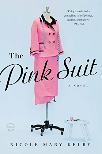 The Pink Suit: A Novel by [Kelby, Nicole]