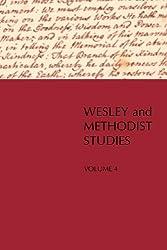 Wesley and Methodist Studies, Volume 4