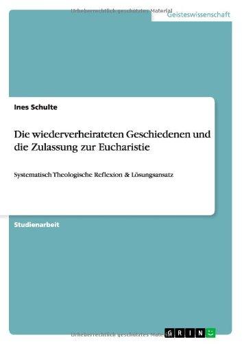 Die wiederverheirateten Geschiedenen und die Zulassung zur Eucharistie (German Edition) PDF