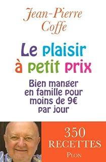 Le plaisir à petit prix : Bien manger en famille pour moins de 9 euros par jour par Coffe