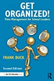 Get Organized!: Time Management for School Leaders (Eye on Education)