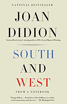 South and West: From a Notebook by [Didion, Joan]