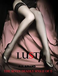 Lust - Seven Literary Flash Fiction Stories (The Seven Deadly Sins Book 1)