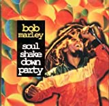 Soul Shake Down Party by Bob Marley (1997-08-07)