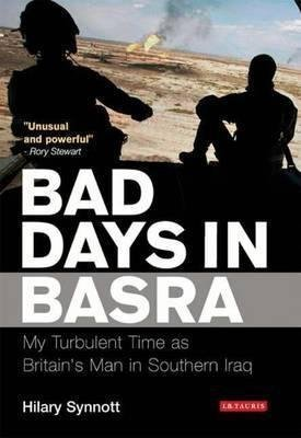 Bad Days in Basra. I.B.Tauris. 2008.