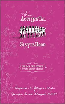 Book The Accidental Sisterhood: Take Control of Your Bladder and Your Life