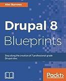 Drupal 8 Blueprints: Step along the creation of 7 professional-grade Drupal sites