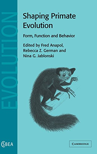 Shaping Primate Evolution: Form, Function, and Behavior (Cambridge Studies in Biological and Evolutionary Anthropology)