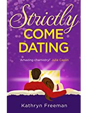 Strictly Come Dating: A heartwarming, feel good and funny romance read perfect for summer!