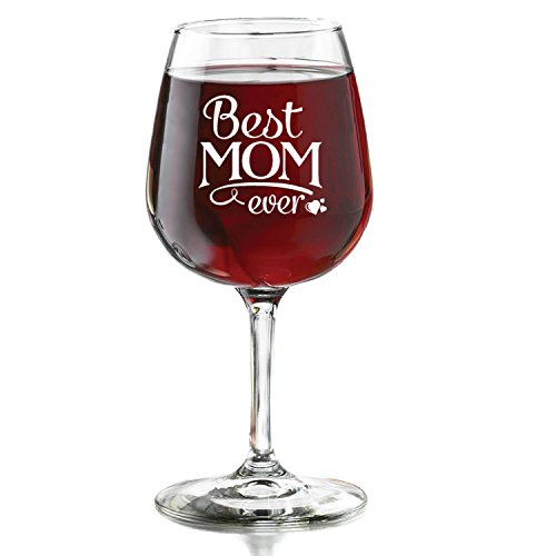 Funny Wine Glass Best Mom Ever 13 oz - Unique Birthday ...