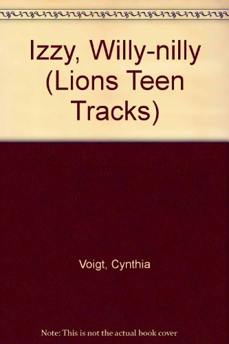 Izzy, Willy-nilly (Lions Teen Tracks S.)