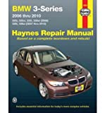 [ HAYNES BMW 3-SERIES AUTOMOTIVE REPAIR MANUAL: MODELS COVERED: BMW 3-SERIES, E90, E91, E92 AND E93 CHASSIS 2006 THROUGH 2010, 325I, 325XI, 330I, 330XI[ HAYNES BMW 3-SERIES AUTOMOTIVE REPAIR MANUAL: MODELS COVERED: BMW 3-SERIES, E90, E91, E92 AND E93 CHASSIS 2006 THROUGH 2010, 325I, 325XI, 330I, 330XI ] BY STORER, JAY ( AUTHOR )SEP-15-2011 PAPERBACK Paperback ] Storer, Jay ( AUTHOR ) Sep - 15 - 2011 [ Paperback ]