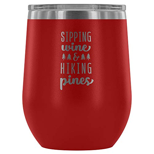 Sipping Wine Hiking & Pines Wine Tumbler Glass made our list of Gifts For Active Women, Gifts For Women Who Hike, Gifts For Women Who Fish, Gifts For Women Who Camp