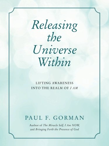 !B.e.s.t Releasing the Universe Within: Lifting Awareness into the Realm of I AM<br />[Z.I.P]