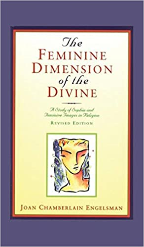 Amazon the feminine dimension of the divine a study of sophia amazon the feminine dimension of the divine a study of sophia and feminine images in religion 9781888602753 joan chamberlain engelsman books fandeluxe Choice Image