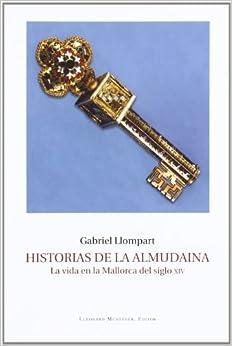 Historias de La Almudaina : la vida en la Mallorca del siglo XIV