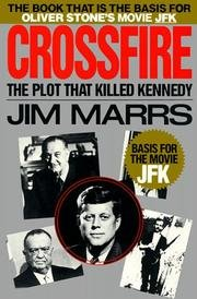 Crossfire - The Plot That Killed Kennedy
