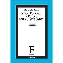 Etica, eugenica e futuro della specie umana (Filosofia) (Italian Edition)