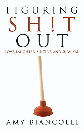 Amazon figuring shit out love laughter suicide and survival figuring shit out love laughter suicide and survival by biancolli fandeluxe Image collections
