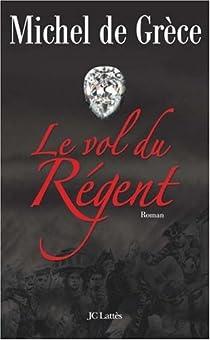 Le Vol Du Regent Michel De Grece Babelio