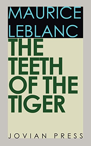 The Teeth of the Tiger by [Leblanc, Maurice]