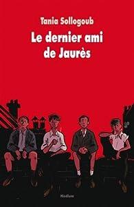 """Afficher """"Le dernier ami de Jaurès"""""""