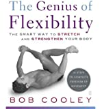 By Cooley, Bob ( Author ) [ { The Genius of Flexibility: The Smart Way to Stretch and Strengthen Your Body } ]Sep-2005 Paperback