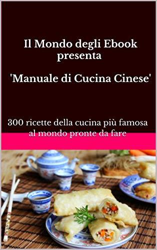 Il Mondo Degli Ebook Presenta Manuale Di Cucina Cinese 300